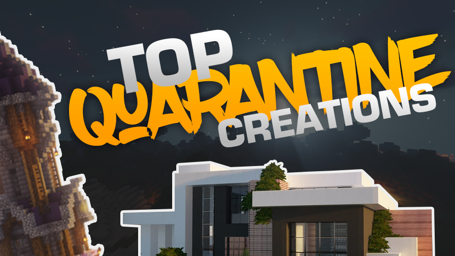 The Best Quarantine Creations in Minecraft