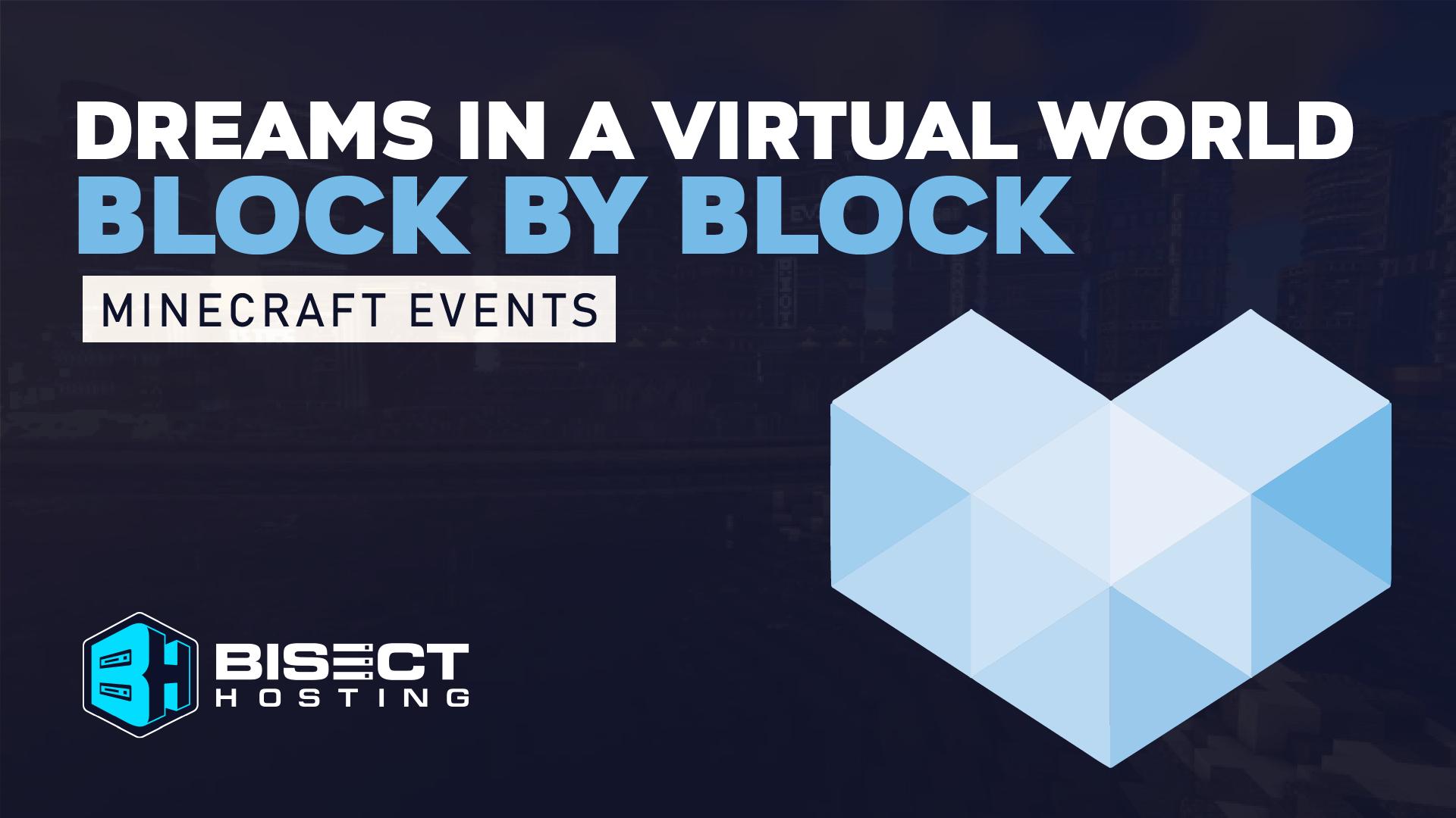 Dreams in a Virtual World: Block by Block