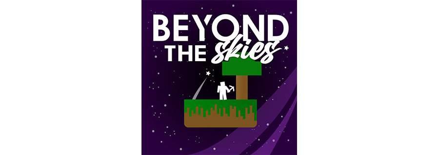Beyond the Skies